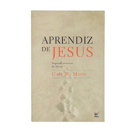 Aprendiz De Jesus - Gary W. Moon - Devocional