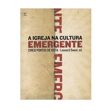 A Igreja Na Cultura Emergente - Leonard Sweet