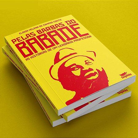 Pelas barbas do Babade – as histórias de um lendário professor