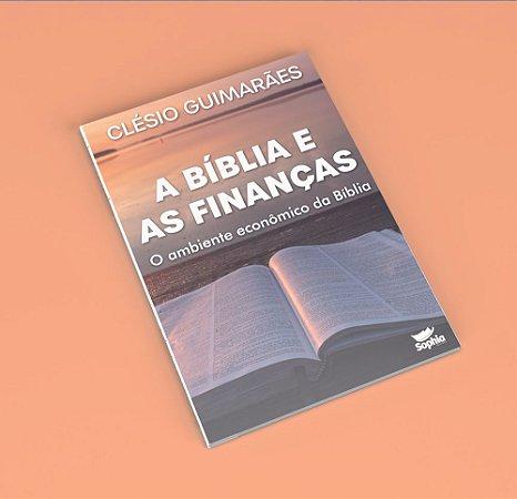 A Bíblia e as Finanças – O ambiente econômico da Bíblia