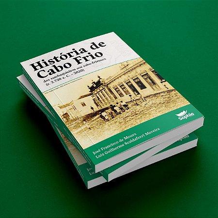 História de Cabo Frio  – dos sambaquieiros aos cabo-frienses (c. 3.720 a. C. – 2020)