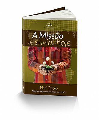 A MISSÃO DE ENVIAR HOJE