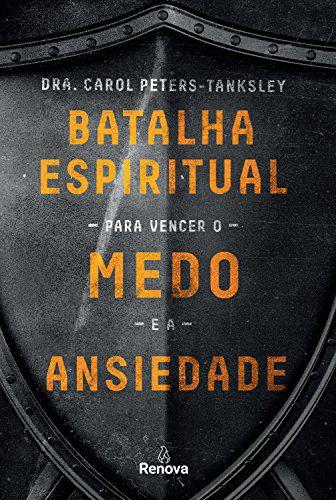 BATALHA ESPIRITUAL PARA VENCER O MEDO E A ANSIEDADE