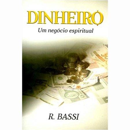 DINHEIRO - UM NEGÓCIO ESPIRITUAL