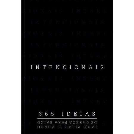 INTENCIONAIS - 365 IDEIAS