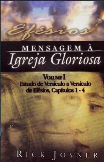 Efésios Mensagem à Igreja Gloriosa - Volume 1