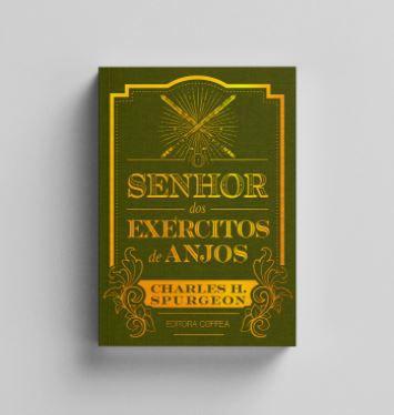 O SENHOR DOS EXERCITOS DE ANJOS