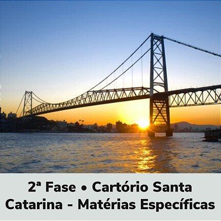 2ª Fase • Cartório Santa Catarina - Matérias Específicas