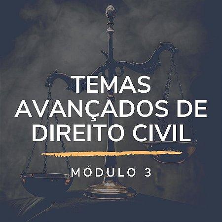 Módulo 3: Temas Avançados de Direito Civil