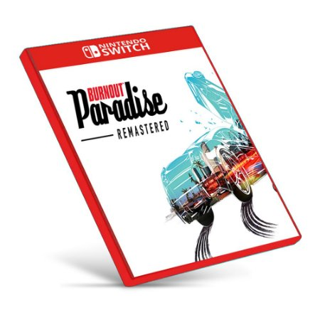 Burnout Paradise Remastered - Nintendo Switch - Mídia Digital