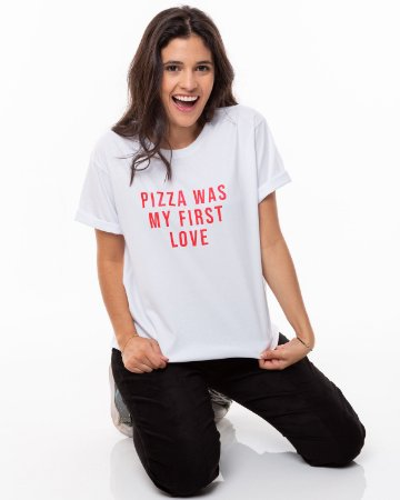 T-shirt Pizza Was My First Love