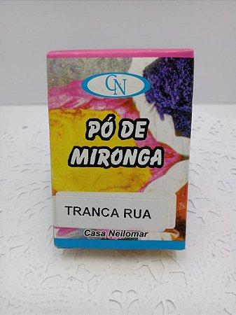 PÓ DE MIRONGA TRANCA RUA