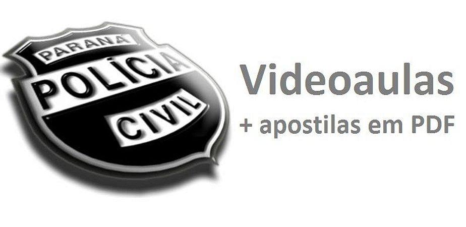 Videoaulas POLÍCIA CIVIL DO PARANÁ (escolha seu cargo) - Nível superior, prepare-se já