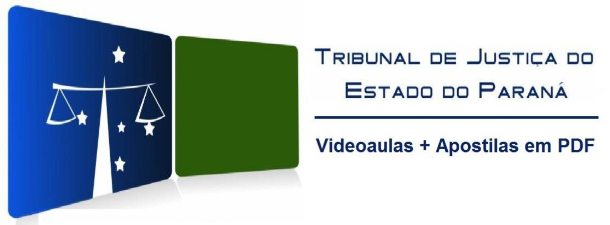 Videoaulas TJ-PARANÁ - Analista - Nível superior R$ 7.188,48 (escolha o cargo)