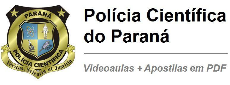 Videoaulas POLÍCIA CIENTÍFICA DO PARANÁ 2017 - R$ 3.163 (nível médio) e R$ 9.264 (nível superior) - Escolha seu cargo