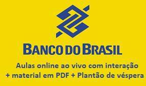 BB 2021 - BANCO DO BRASIL - Aula online ao vivo (início 20/07/2021) + material em PDF = 112 h/a