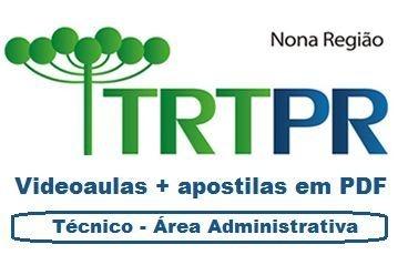 Videoaulas TRT-PR 2015: Técnico na Área Administrativa (R$ 5.365,92, nível médio) - 218 videoaulas
