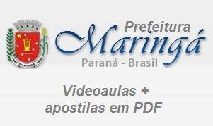 Videoaulas Pref Maringá-PR 2016 - Até R$ 5,3 mil - Nível médio e superior (escolha seu cargo)