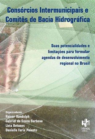 Consórcios Intermunicipais e  Comitês de Bacia Hidrográfica