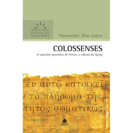 Colossenses Comentários Expositivos Hernandes Dias Lopes
