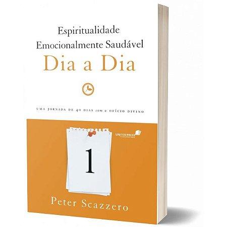 ESPIRITUALIDADE EMOCIONALMENTE SAUDÁVEL Dia-a-dia Peter Scazero