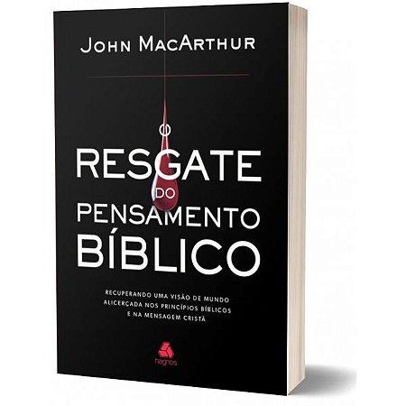 RESGATE DO PENSAMENTO BíBLICO John MacArthur