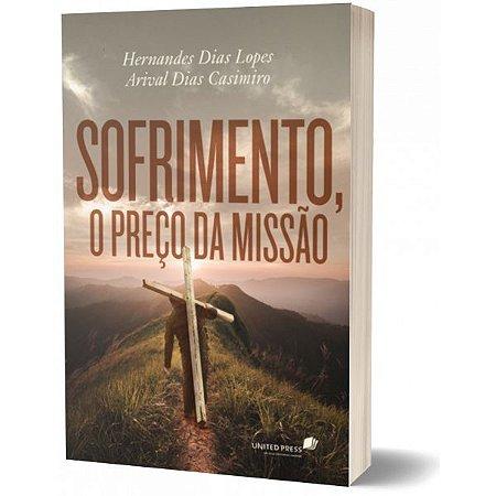 SOFRIMENTO O PRECO DA MISSAO Hernandes Dias Lopes