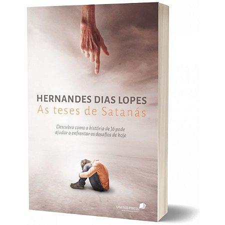 TESES DE SATANAS,AS Hernandes Dias Lopes