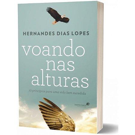 VOANDO NAS ALTURAS Hernandes Dias Lopes