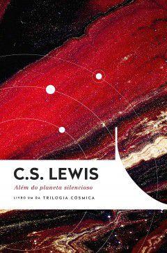 Além do Planeta Silencioso C. S. Lewis