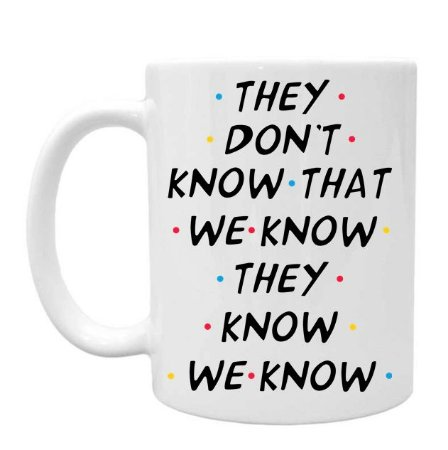 Caneca Friends They Dont Know That We Know
