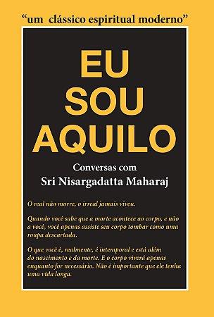 EU SOU AQUILO - Conversas com Sri Nisargadatta Maharaj
