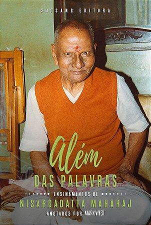Além das Palavras: Ensinamentos de Nisargadatta Maharaj anotados por Mark West