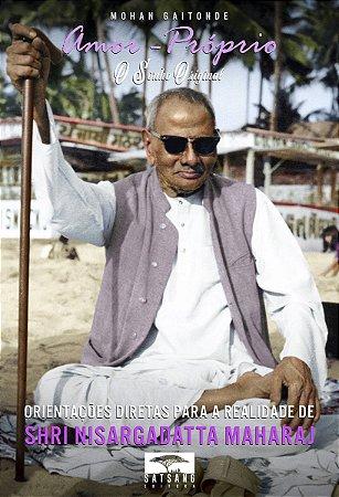 Amor-Próprio: O Sonho Original - Orientações Diretas para a Realidade de Shri Nisargadatta Maharaj