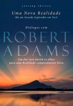 Uma Nova Realidade - Diálogos com Robert Adams