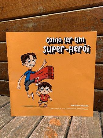 Como Ser Um Super Herói? -  Victor Ladeira