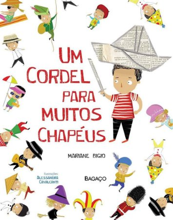 Um Cordel Para Muitos Chapéus - Mariane Bigio