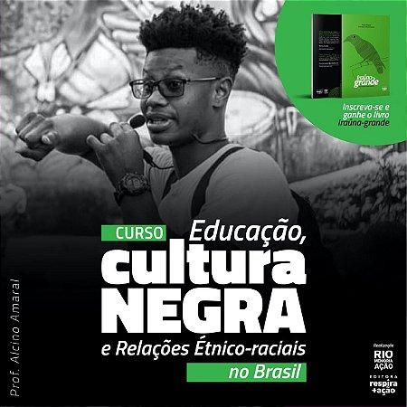 Curso - Educação, Cultura Negra e Relações Étnico-raciais no Brasil