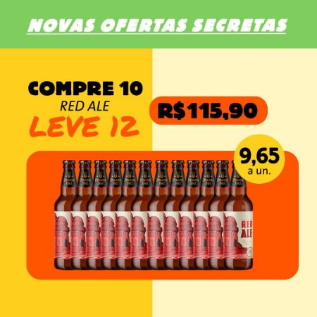 RED ALE - Compre 10, Ganhe +2 (garrafas 500ml)