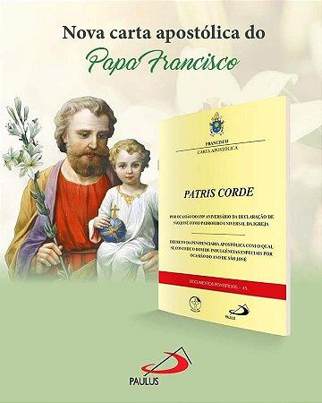 CARTA APOSTÓLICA DO PAPA FRANCISCO PATRIS CORDE