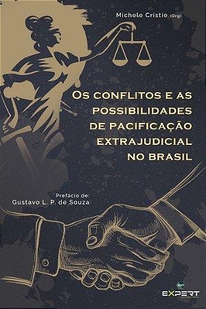 Os Conflitos E As Possibilidades De Pacificação Extrajudicial No Brasil