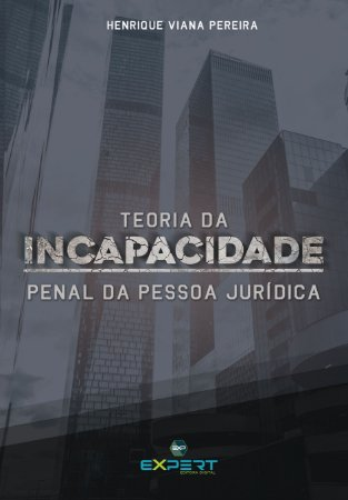 Teoria Da Incapacidade Penal Da Pessoa Jurídica