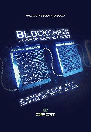 Blockchain E A Captação Pública De Recursos: Um Comparativo Entre Ipo E Ico À Luz Das Normas Da CVM
