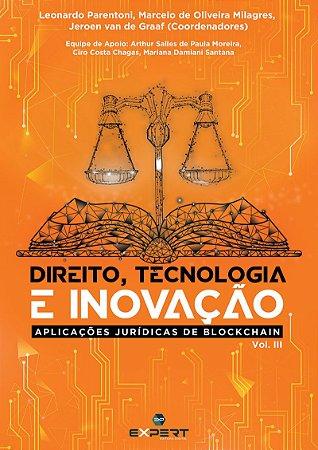 DIREITO, TECNOLOGIA E INOVAÇÃO – V. III:  Aplicações Jurídicas De Blockchain