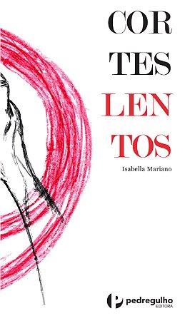 Cortes Lentos, de Isabella Mariano