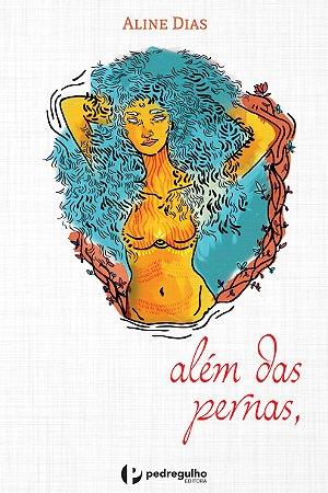 Além das pernas,, de Aline Dias