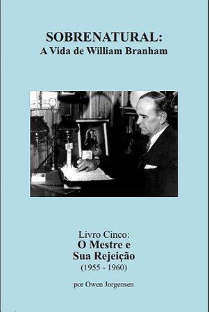 Sobrenatural, Livro Cinco: A Vida de William Branham (português) por Owen Jorgensen
