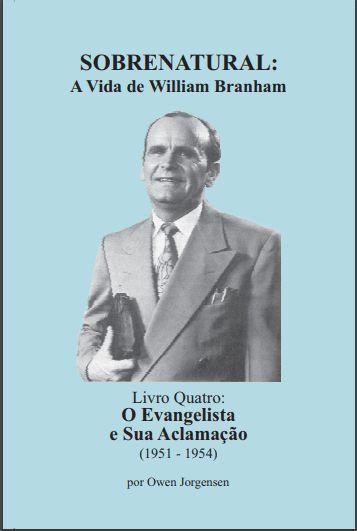 Sobrenatural, Livro Quatro: A Vida de William Branham (português) por Owen Jorgensen