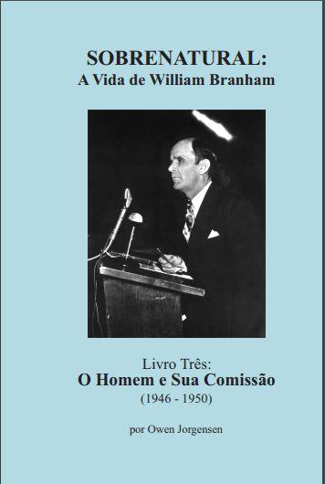 Sobrenatural, Livro Três: A Vida de William Branham (português) por Owen Jorgensen
