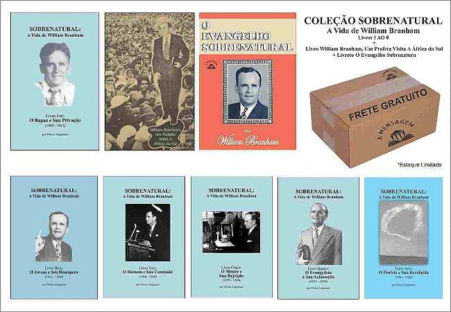 Kit c/ 8 Livros - Sobrenatural: A Vida de William Branham (Coleção Livros 1 ao 6) por Owen Jorgensen